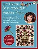Kim Diehl's Best Applique Freezer Paper: 14 Favorites from Quiltmaker Magazine (That Patchwork Place)