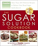 The Sugar Solution Cookbook: More Than 200 Delicious Recipes to Balance Your Blood Sugar Naturally