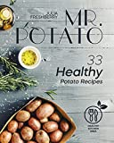 Mr. Potato. 33 Healthy Potato Recipes: There are no meat or fish ingredients in my recipes, thus making this book suitable for vegetarians.