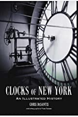 Clocks of New York: An Illustrated History Hardcover