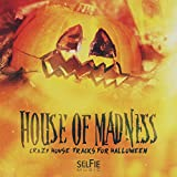 House of Madness! - Crazy House Tracks for Halloween Parties