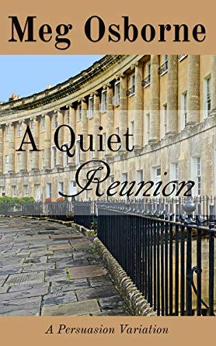 A Quiet Reunion: A Persuasion Variation by [Meg Osborne]