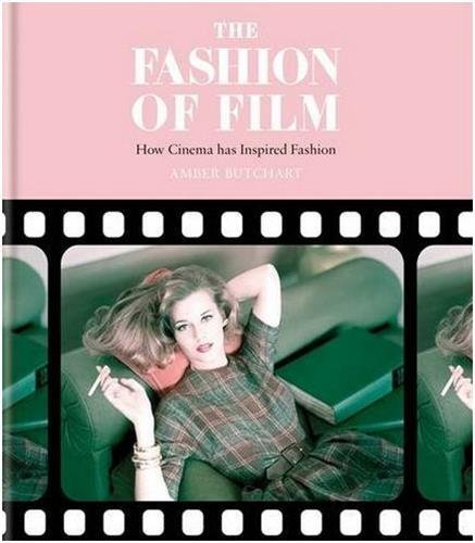 The Fashion of Film: Fashion design inspired by cinema by Amber Jane Butchart(2016-09-06)