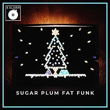 Sugar Plum Fat Funk