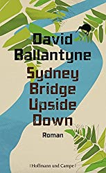 Books Set In New Zealand, Sydney Bridge Upside Down by David Ballantyne - new zealand books, new zealand novels, new zealand literature, new zealand fiction, new zealand, new zealand authors, new zealand travel, best books set in new zealand, popular new zealand books, new zealand reads, books about new zealand, new zealand reading challenge, new zealand reading list, new zealand history, new zealand travel books, new zealand books to read, novels set in new zealand, books to read about new zealand, oceania books, book challenge, books and travel, travel reading list, reading list, reading challenge, books to read, books around the world, new zealand culture, auckland books, christchurch books, wellington books, nz books