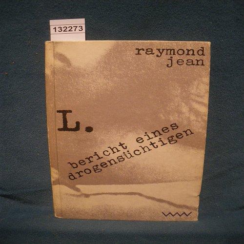 Raymond Jean: L. - Bericht eines Drogensüchtigen