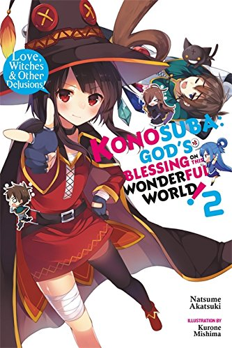 Konosuba: God's Blessing on This Wonderful World!, Vol. 2 (light novel): Love, Witches & Other Delusions! (Konosuba (light novel) (2))