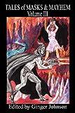 Tales of Masks & Mayhem - Volume III - Ginger Johnson