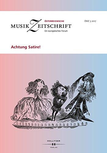 Achtung Satire!: Österreichische Musikzeitschrift 03/2017