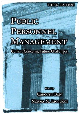 Public Personnel Management: Current Concerns, Future Challenges (3rd Edition)
