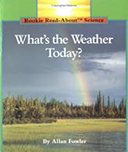 What's the Weather Today? (Rookie Read-About Science: Weather)