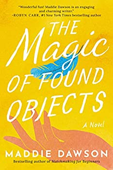 The Magic of Found Objects: A Novel Kindle eBook