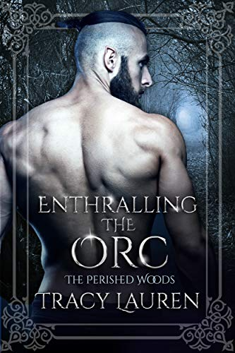Enthralling the Orc (The Perished Woods Book 2)