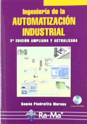 Ingeniería de la Automatización Industrial. 2ª Edición ampliada y actualizada.