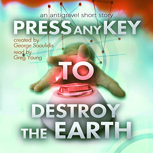 Press Any Key to Destroy the Earth audiobook cover art