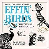 Effin  Birds 2021 Wall Calendar: A Field Guide to Identification