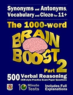 Synonyms and Antonyms, Vocabulary and Cloze: The 1000 Word 11+ Brain Boost Part 2: 500 more CEM style Verbal Reasoning Exa...