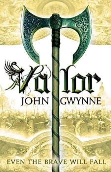 Valor (The Faithful and the Fallen Book 2) by [John Gwynne]
