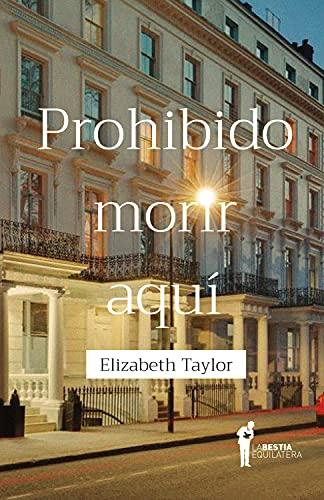 Prohibido morir aquí de Elizabeth Taylor