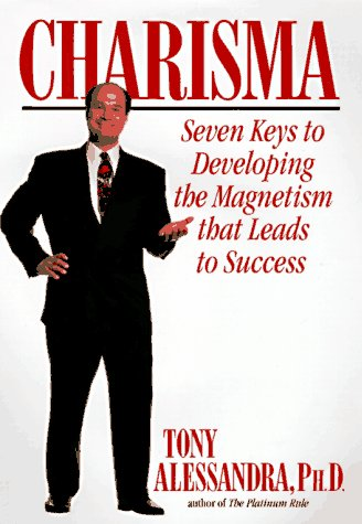 Charisma: Seven Keys to Developing the Magnatism That Leads to Success