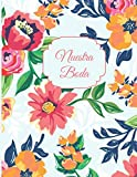 Nuestra Boda: Planificador de Boda Organizador y Agenda para Novias o Novios para planear todas las actividades previas a la boda tema floral rosa y azul 8.5 x 11 in 135 pag