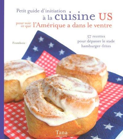 Petit guide d'initiation à la cuisine US : Pour voir ce que l'Amérique a dans le ventre