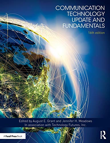 Communication Technology Update and Fundamentals: 16th Edition