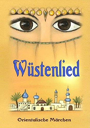 Wüstenlied: Orientalische Märchen