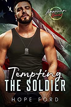 Tempting the Soldier (American Heroes Book 1) by [Hope Ford]