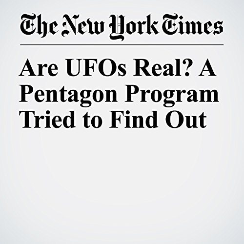 Are UFOs Real? A Pentagon Program Tried to Find Out audiobook cover art