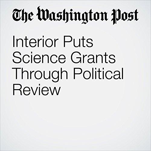Interior Puts Science Grants Through Political Review copertina