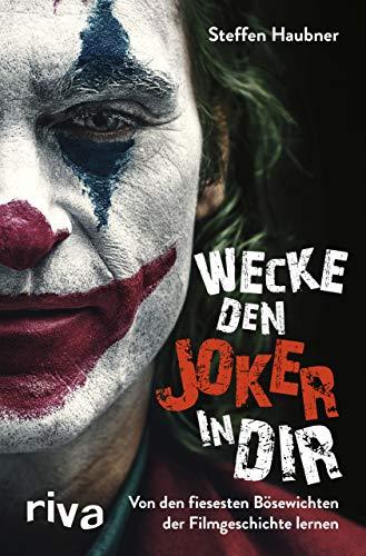 Wecke den Joker in dir: Von den fiesesten Bösewichten der Filmgeschichte lernen
