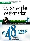 Réaliser son plan de formation en 48 heures - Modèles et matrices à télécharger sur www.editions-organisation.com