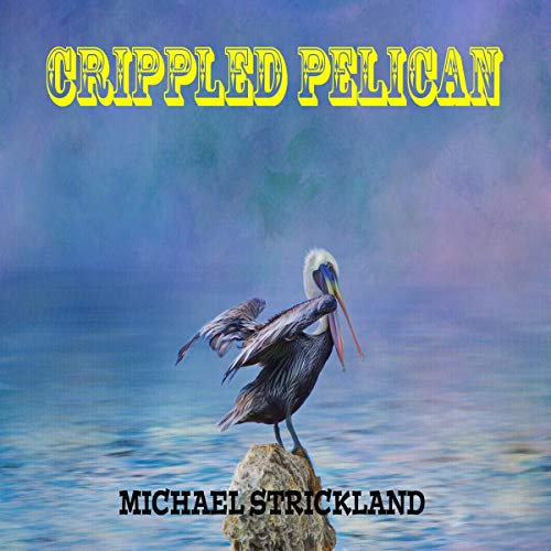The Crippled Pelican audiobook cover art
