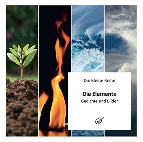 Die Kleine Reihe Bd. 55: Die Elemente: Gedichte