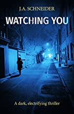 Watching You: A Psychological thriller with a killer twist (Detective Kerri Blasco Book 4 3)