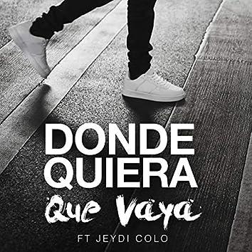 Donde Quiera Que Vaya (feat. Jdcolo)