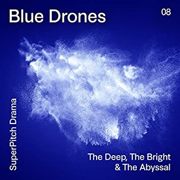 Blue Drones (The Deep, the Bright & the Abyssal)