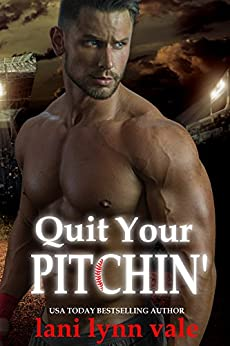 Quit Your Pitchin' (There's No Crying in Baseball Book 2) by [Lani Lynn Vale]