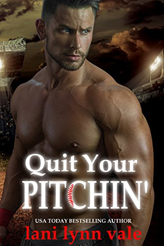 Quit Your Pitchin' (There's No Crying in Baseball Book 2) (English Edition)