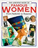 Usborne Book of Famous Women: From Nefertiti to Thatcher (Famous Lives Series)