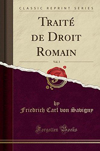 Traité de Droit Romain, Vol. 3 (Classic Reprint)