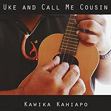 Uke and Call Me Cousin