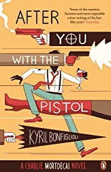 After You with the Pistol: Book 2 Of The Mortdecai Trilogy