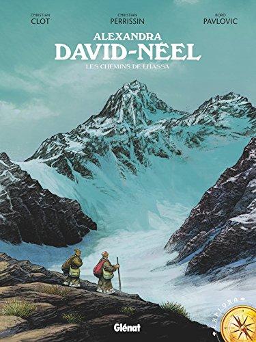 Alexandra David-Néel : Les Chemins de Lhassa (Explora)