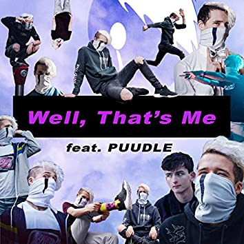 Well, That's Me (feat. Puudle)