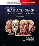 Jatin Shah's Head and Neck Surgery and Oncology - Expert Consult: Online and Print