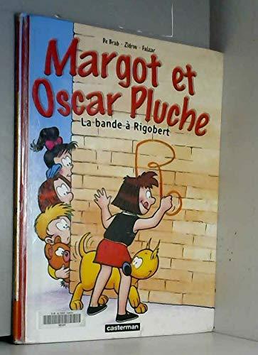 Margot et Oscar Pluche, N° 3 : La bande à Rigobert