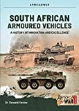 South African Armoured Fighting Vehicles: A History of Innovation and Excellence, 1960-2020 (Africa@War)