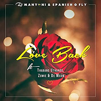 Love Back (feat. Zowie, Spanish G Fly, Thabang & DAMXO3)